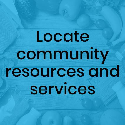 Locate community resources and services. Groceries in background.