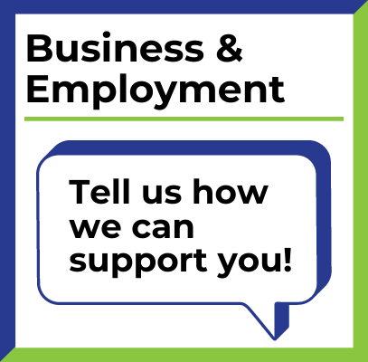 Business & Employment - Tell us how we can support you!